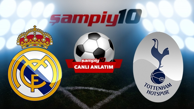 CANLI! Real Madrid - Tottenham